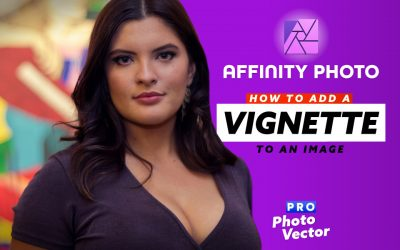 How to Add a Vignette to an Image in Affinity Photo