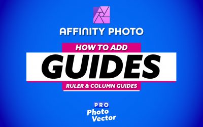 How to Add Guides in Affinity Photo (Ruler and Column Guides)