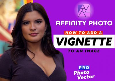 How to Add a Vignette to a Photo in Affinity Photo